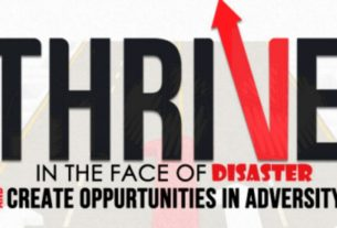 THRIVE in the face of disaster and create opportunities in adversity